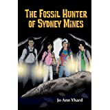 The Fossil Hunter of Sydney Minesby JoAnn Yhard
