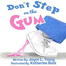 Don't Step on the Gum Audiobook by Joyce L. Young Narrated by Myra Escoro