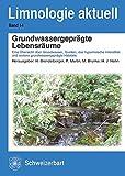 Image de Grundwassergeprägte Lebensräume: Eine Übersicht über Grundwasser, Quellen, das hyporhe