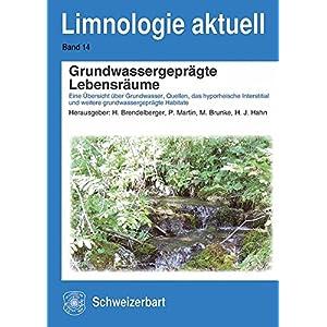 Grundwassergeprägte Lebensräume: Eine Übersicht über Grundwasser, Quellen, das hyporhe