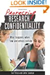 Protecting Research Confidentiality:...