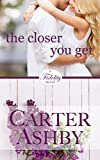 The Closer You Get (Fidelity Book 1) (English Edition)