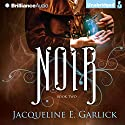 Noir: The Illumination Paradox, Book 2 Audiobook by Jacqueline Garlick Narrated by Sarah Coomes