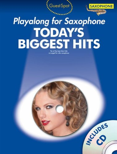 Guest Spot Today's Biggest Hits: Alto Saxophone
