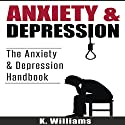 Anxiety and Depression: All About Anxiety, Book 5 Audiobook by K. Williams Narrated by Michael Hatak