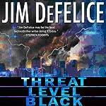 Threat Level Black | Jim DeFelice
