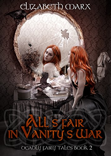 alls-fair-in-vanitys-war-deadly-fairy-tales-book-2