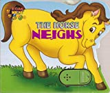 The Horse Neighs (I Can Hear Books)