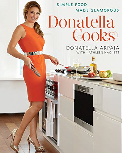 Donatella Cooks:Simple Food Made Glamorous (How To Cook Italian S compare prices)