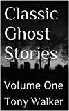 Classic Ghost Stories: Unnerving Stories from Classic Masters of the Uncanny (Ghost Stories of the World Book 1)