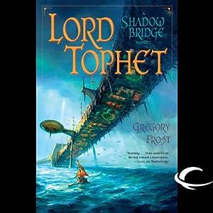 Lord Tophet: A Shadowbridge Novel | [Gregory Frost]