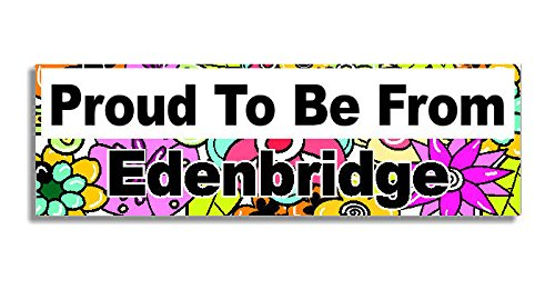 Proud To Be From Edenbridge Car Sticker Sign / Auto Adesivi - Decal Bumper Sign - 5 Colours - Flowers
