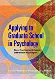 img - for Applying to Graduate School in Psychology: Advice From Successful Students and Prominent Psychologists book / textbook / text book