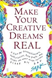 Make Your Creative Dreams Real: A Plan for Procrastinators, Perfectionists, Busy People, and People Who Would Really Rather Sleep All Day (0743269241) by SARK