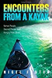 Encounters from a Kayak: Native People, Sacred Places, And Hungry Polar Bears
