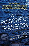 img - for A Poisoned Passion: A Young Mother, her War Hero Husband, and the Marriage that Ended in Murder (St. Martin's True Crime Library) book / textbook / text book