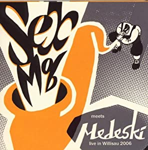 Sex Mob Meets Medeski: Live in Willisau