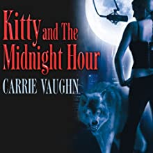 Kitty and The Midnight Hour: Kitty Norville, Book 1 Audiobook by Carrie Vaughn Narrated by Marguerite Gavin