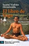 El Libro De Yoga/ the Complete Illustrated Book of Yoga (Libro Practico Y Aficiones) (Spanish Edition)
