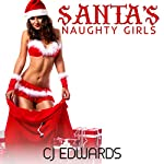 Santa's Naughty Girls: A Trilogy of Xmas Sex Fun! | C J Edwards