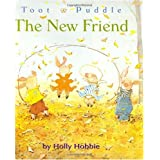 The New Friend (Toot and Puddle)