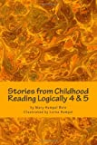 img - for Stories from Childhood, Reading Logically 4 & 5 book / textbook / text book
