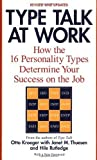 img - for Type Talk at Work (Revised): How the 16 Personality Types Determine Your Success on the Job by Kroeger, Otto Published by Delta Revised edition (2002) Paperback book / textbook / text book
