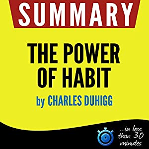 Summary: The Power of Habit - Why We Do What We Do in Life and Business Audiobook