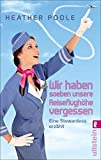 img - for  Wir haben soeben unsere Reiseflugh he vergessen  book / textbook / text book