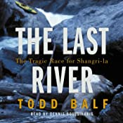 The Last River: The Tragic Race for Shangri-La | [Todd Balf]