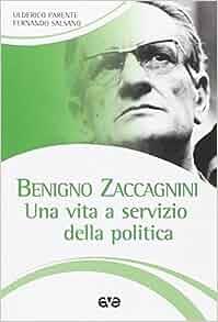 Benigno Zaccagnini. Una vita a servizio della politica