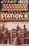 Michael Smith Station X: The Code Breakers of Bletchley Park (Pan Grand Strategy)