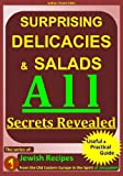 Salads & Delicacies cookbook, from Jerusalem and Jewish Home, Surprising Recipes, All Secrets Revealed (The Jewish & jerusalem kosher Recipes series)
