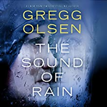 The Sound of Rain Audiobook by Gregg Olsen Narrated by Karen Peakes