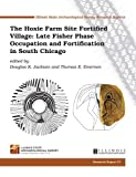 img - for The Hoxie Farm Site Fortified Village: Late Fisher Phase Occupation and Fortification in South Chicago (Research Report) book / textbook / text book