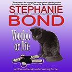 Voodoo or Die: Mojo, Louisiana, Humorous Mystery Series, Book 2 | Stephanie Bond