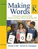 img - for Making Words Kindergarten: 50 Interactive Lessons that Build Phonemic Awareness, Phonics, and Spelling Skills book / textbook / text book
