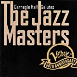 Carnegie Hall Salutes : The Jazz Masters