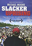 MICHAEL MOORE SLACKER UPRISING