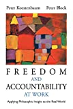 Freedom and Accountability at Work: Applying Philosophic Insight to the Real World (0787955949) by Koestenbaum, Peter