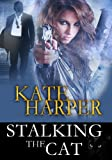 Image of Stalking The Cat - Romantic Suspense