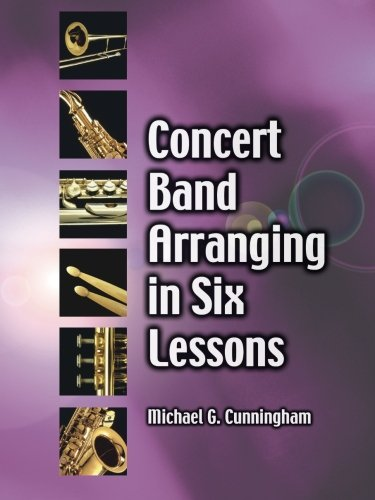 Concert Band Arranging in Six Lessons