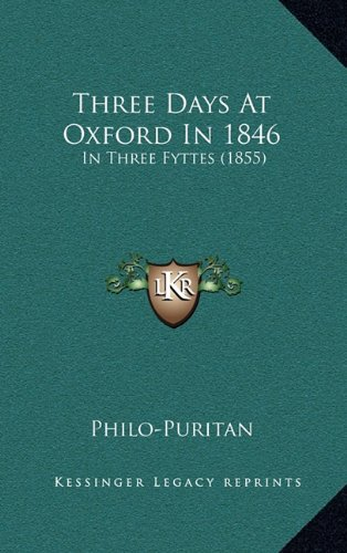 Three Days at Oxford in 1846: In Three Fyttes (1855)
