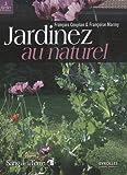 echange, troc François Couplan, Françoise Marmy - Jardinez au naturel : Le jardin bio facile