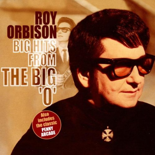 Roy Orbison - Big Hits from the Big