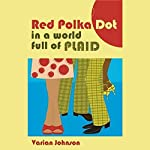 Red Polka Dot in a Plaid World | Varian Johnson