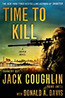 Time to Kill: A Sniper Novel