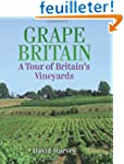 Grape Britain: A Tour of Britain's Vi...
