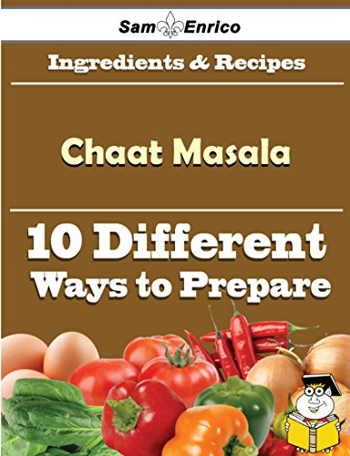 10 Ways to Use Chaat Masala (Recipe Book) by Sam Enrico