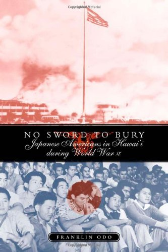 No Sword To Bury: Japanese Americans In Hawai'i During...